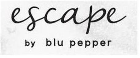 ESCAPE BY BLU PEPPER