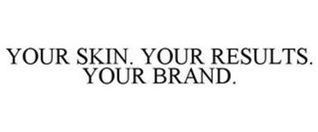YOUR SKIN. YOUR RESULTS. YOUR BRAND.