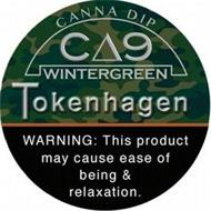 CANNA DIP C 9 WINTERGREEN TOKENHAGEN, WARNING: THIS PRODUCT MAY CAUSE EASE OF BEING & RELAXATION.