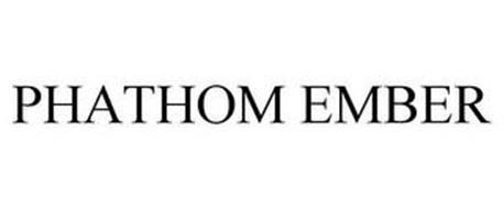 PHATHOM EMBER