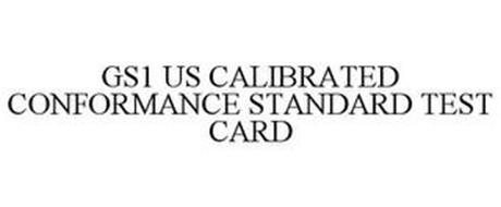 GS1 US CALIBRATED CONFORMANCE STANDARD TEST CARD