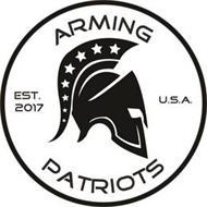 ARMING PATRIOTS EST. 2017 U.S.A.