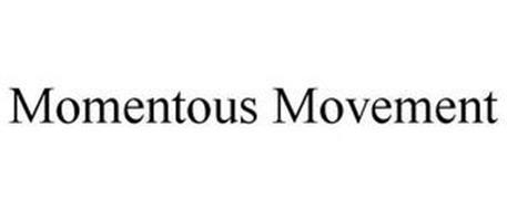 MOMENTOUS MOVEMENT