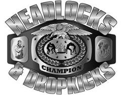 HEADLOCKS & DROPKICKS CHAMPION