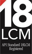 18 LCM API STANDARD 18LCM REGISTERED