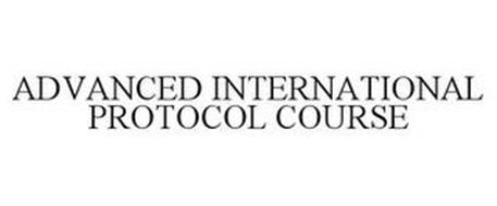 ADVANCED INTERNATIONAL PROTOCOL COURSE