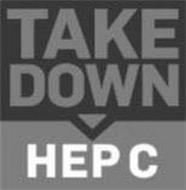 TAKE DOWN HEP C