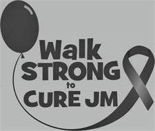 WALK STRONG TO CURE JM