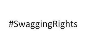 #SWAGGINGRIGHTS
