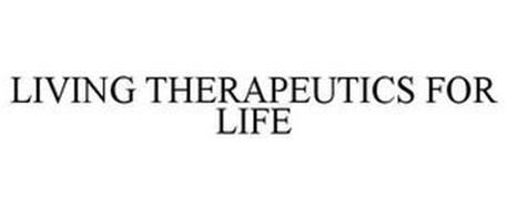 LIVING THERAPEUTICS FOR LIFE