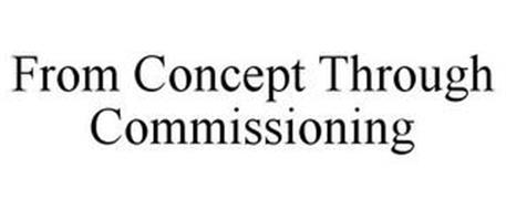 FROM CONCEPT THROUGH COMMISSIONING