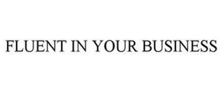 FLUENT IN YOUR BUSINESS