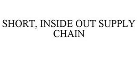 SHORT, INSIDE OUT SUPPLY CHAIN