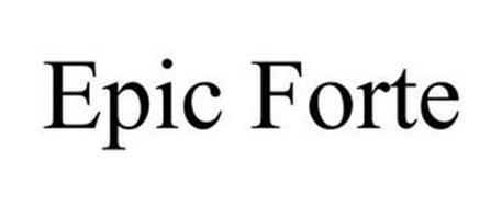 EPIC FORTE