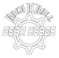 ROCK N ROLL GEAR HEADS