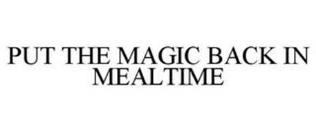 PUT THE MAGIC BACK IN MEALTIME