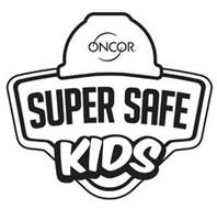 ONCOR SUPER SAFE KIDS