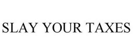 SLAY YOUR TAXES