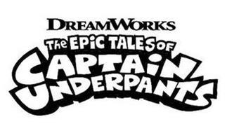 DREAMWORKS THE EPIC TALES OF CAPTAIN UNDERPANTS