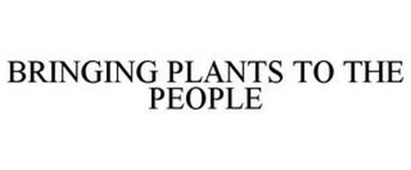 BRINGING PLANTS TO THE PEOPLE