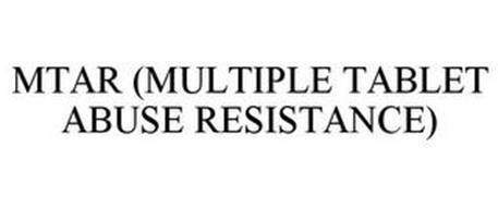 MTAR (MULTIPLE TABLET ABUSE RESISTANCE)