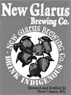 NEW GLARUS BREWING CO. NEW GLAURS BREWING CO. DRINK INDIGENOUS BREWED AND BOTTLED IN NEW GLARUS, WI.
