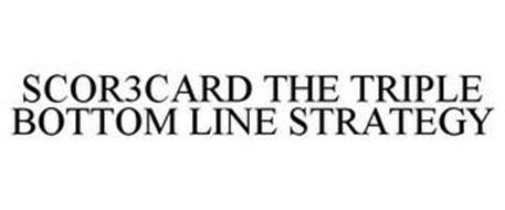 SCOR3CARD THE TRIPLE BOTTOM LINE STRATEGY