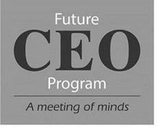 FUTURE CEO PROGRAM A MEETING OF THE MINDS