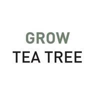 GROW TEA TREE