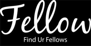 FELLOW FIND UR FELLOWS