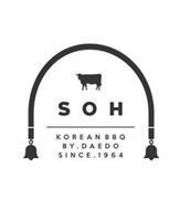 S O H KOREAN BBQ BY . DAEDO SINCE . 1964