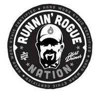 RUNNIN' ROGUE NATION WITH KURT DEIMER HARD WORK ETHIC CERTIFIED