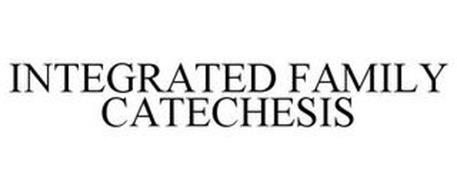 INTEGRATED FAMILY CATECHESIS