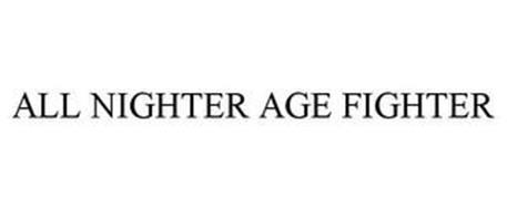 ALL NIGHTER AGE FIGHTER