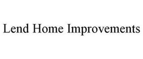 LEND HOME IMPROVEMENTS