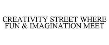 CREATIVITY STREET WHERE FUN & IMAGINATION MEET