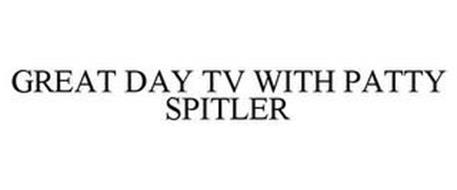 GREAT DAY TV WITH PATTY SPITLER