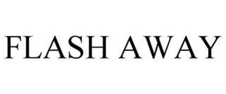 FLASH AWAY