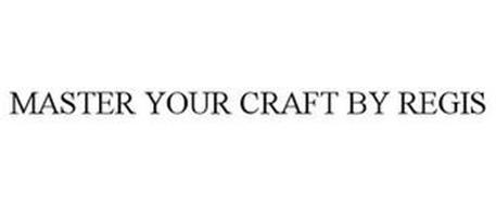 MASTER YOUR CRAFT BY REGIS
