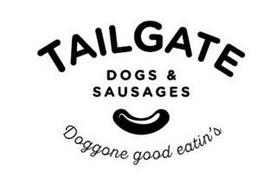 TAILGATE DOGS & SAUSAGES DOGGONE GOOD EATIN'S