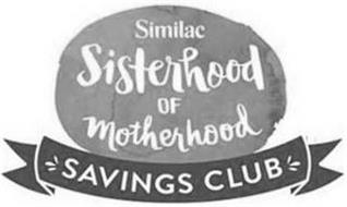 SIMILAC SISTERHOOD OF MOTHERHOOD SAVINGS CLUB