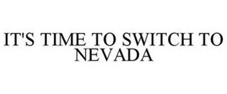 IT'S TIME TO SWITCH TO NEVADA