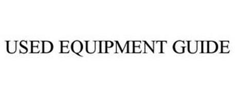 USED EQUIPMENT GUIDE