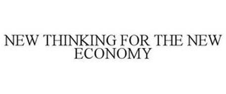NEW THINKING FOR THE NEW ECONOMY