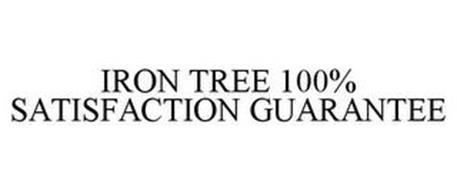 IRON TREE 100% SATISFACTION GUARANTEE