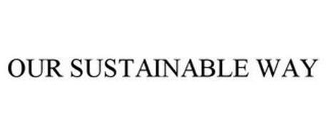 OUR SUSTAINABLE WAY