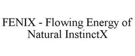 FENIX - FLOWING ENERGY OF NATURAL INSTINCTX