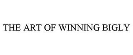 THE ART OF WINNING BIGLY