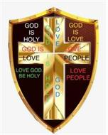 GOD IS HOLY LOVE GOD GOD IS LOVE LOVE PEOPLE GOD IS HOLY GOD IS LOVE LOVE GOD. BE HOLY LOVE PEOPLE
