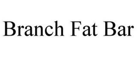 BRANCH FAT BAR